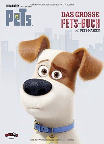 Pets - Das große Pets-Buch mit Pets-Masken