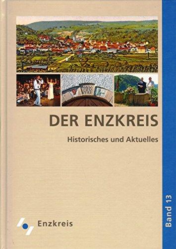 Der Enzkreis Historisches und Aktuelles. Band 13