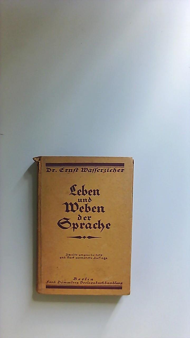 Leben und Weben der Sprache, 2. umgearb. stark verm. Aufl.