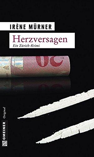 Herzversagen Ein Zürich-Krimi. Kriminalroman