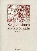 Religionsbuch für das 3.Schuljahr Arbeitsheft