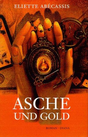 Asche und Gold. Roman.