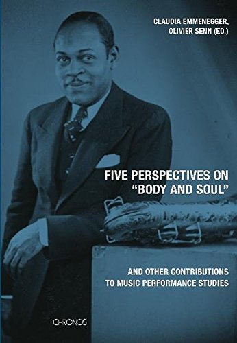 """Five perspectives on """"Body and Soul"""". ... and other contributions to music performance studies."""
