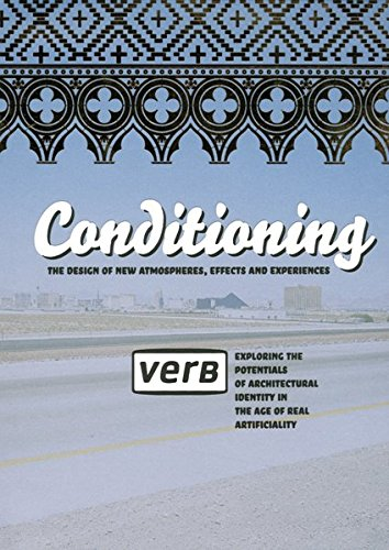 Verb Conditioning The Design of New Atmospheres, Effects and Experiencies