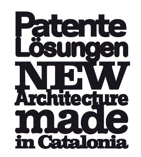 Patente Lösungen. New architecture made in Catalonia