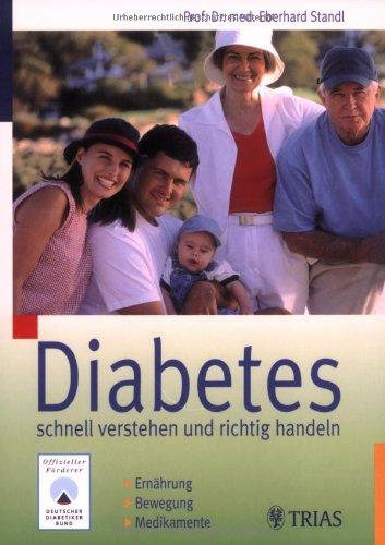 Eberhard, Standl: Diabetes - schnell verstehen und richtig handeln. Ernährung, Bewegung, Medikamente.