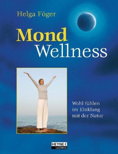 Mond-Wellness Wohlgefühl im Einklang mit dem Mondrhythmus