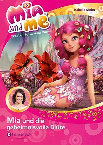 Isabella, Mohn: Mia and me, Band 22 Mia und die geheimnisvolle Blüte