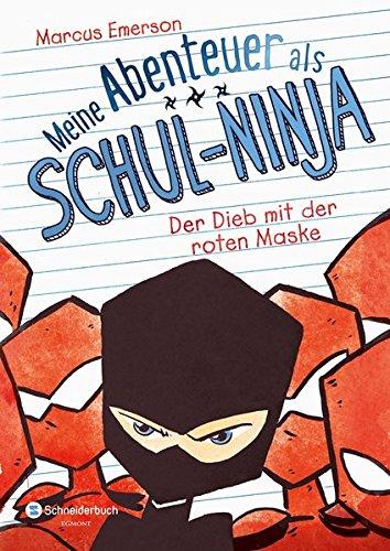 Marcus, Emerson: Meine Abenteuer als Schul-Ninja, Band 03 Der Dieb mit der roten Maske