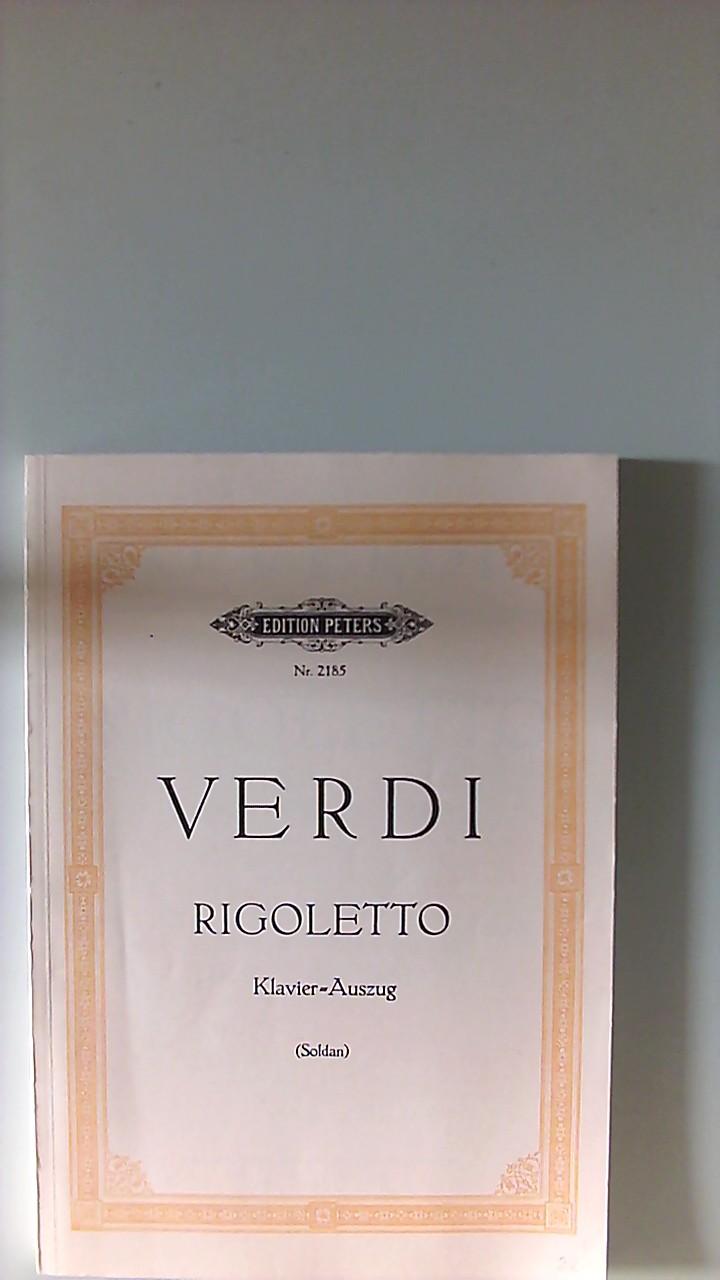 Verdi. Rigoletto. Oper in drei Akten. Klavier Auszug. Edition Peters Nr. 2185. Herausgegeben von Kurt Soldan. Nr. 2185.
