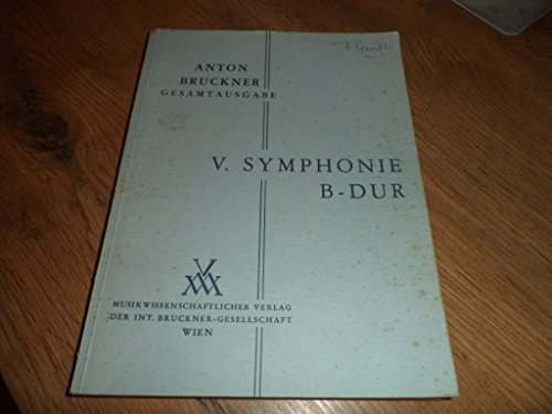 V. Symphonie B - Dur. Anton Bruckner Gesamtausgabe, Band 5.