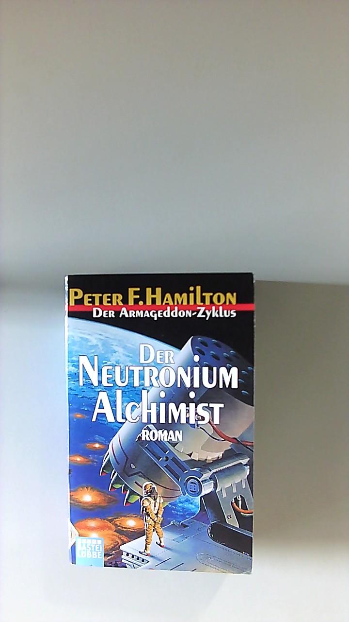 Der Armageddon-Zyklus 04. Der Neutronium Alchimist VAollständige Taschenbuchausgabe