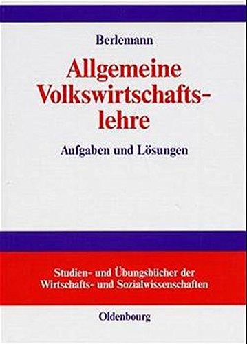 Allgemeine Volkswirtschaftslehre. Aufgaben und Lösungen.