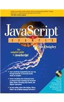 JavaScript by Example. with CD-ROM The complete guide to JavaScript