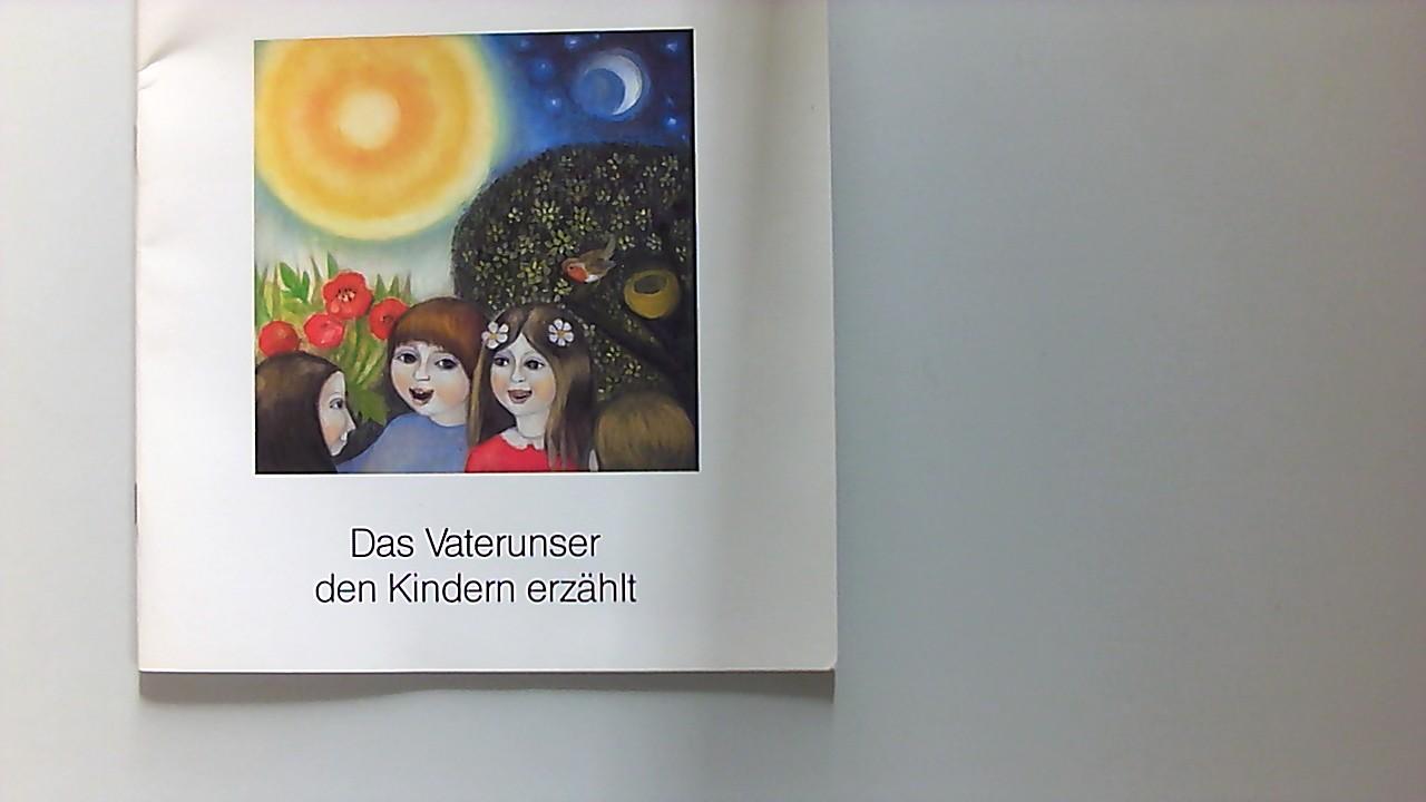 Das Vaterunser den Kindern erzählt. von Dietmar Rost und Joseph Machalke nach Fridolin Stier. Mit Bildern von Heide Mayr-Pletschen 5. Aufl.