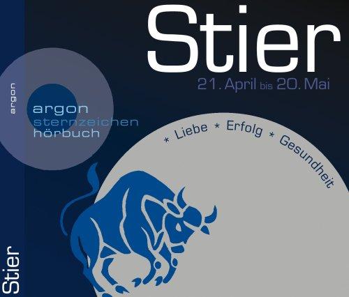 Stier, 1 Audio-CD 20. April bis 20. Mai. Liebe, Erfolg, Gesundheit. 47:19 Min.