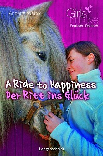 A Ride to Happiness - Der Ritt ins Glück Ein deutsch-englischer Liebesroman