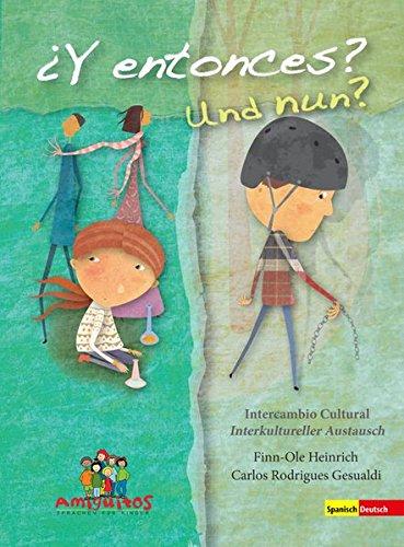 Y entonces? / Und nun? Interkultueller Austausch / Intercambio intercultural. Spanisch-Deutsch