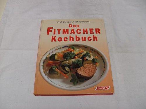 Das Fitmacher Kochbuch