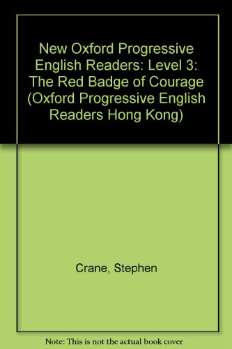 The Red Badge of Courage Oxford Progressive Readers Level 3