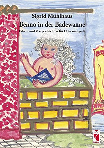 Sigrid, Mühlhaus: Benno in der Badewanne Fabeln und Versgeschichten für klein und groß