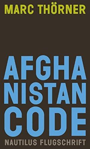 Afghanistan Code Eine Reportage über Krieg, Fundamentalismus und Demokratie