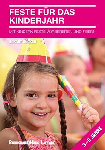 Feste für das Kinderjahr Mit Kindern Feste vorbereiten und feiern
