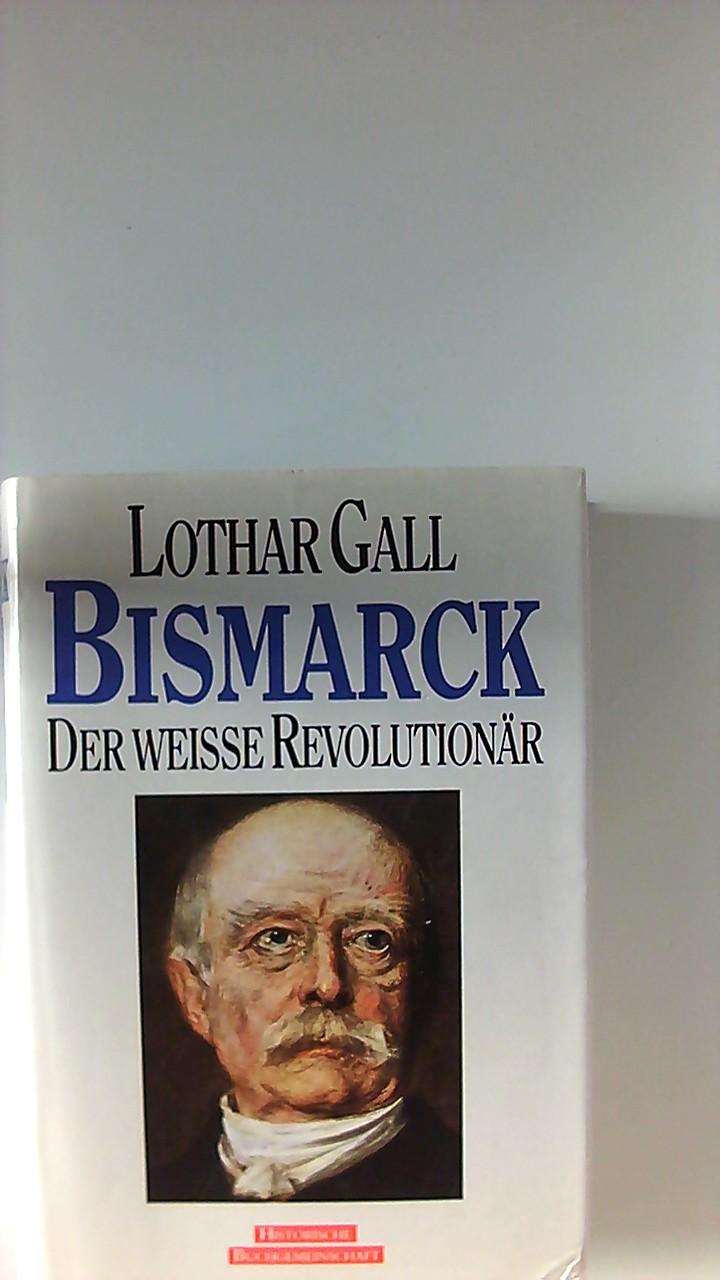 Bismarck : d. weisse Revolutionär. Lizenzausgabe