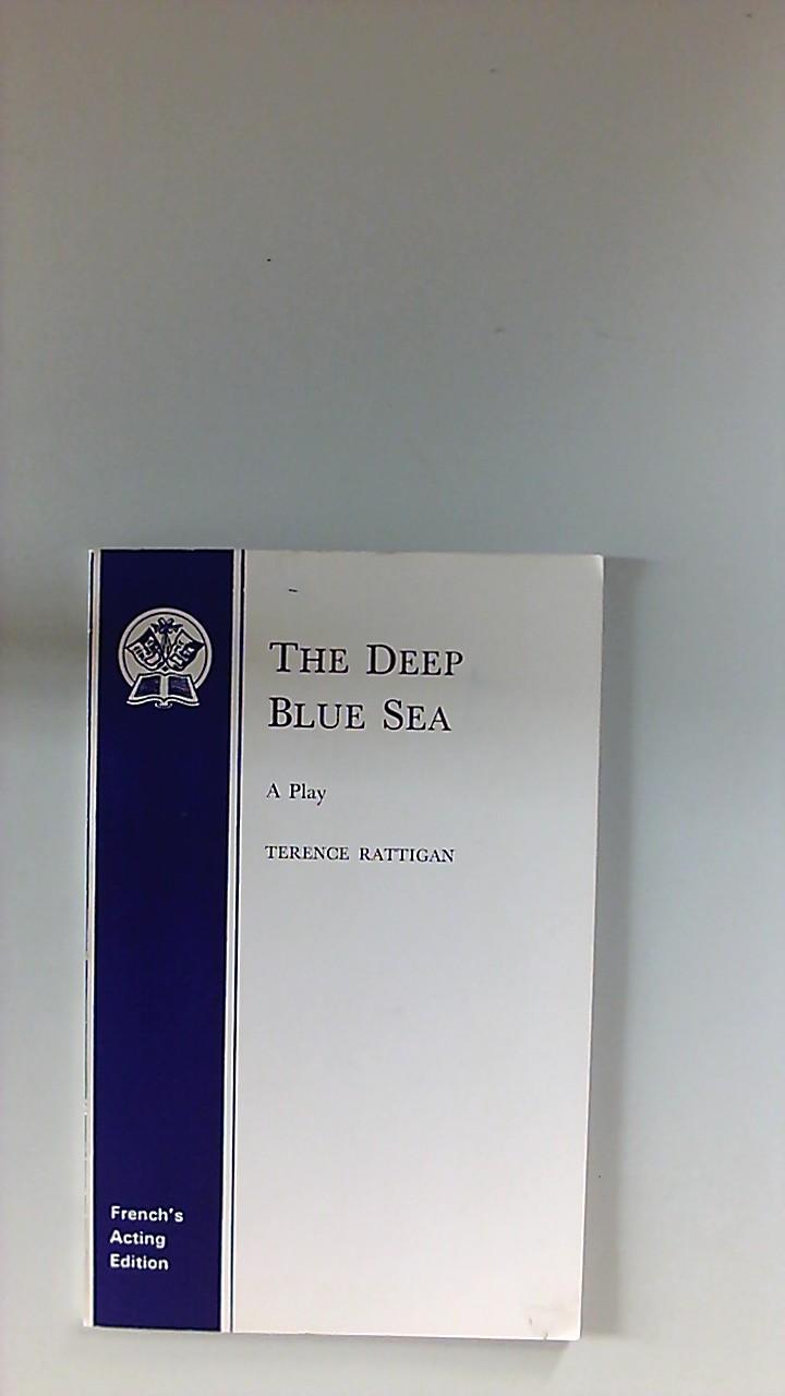 The Deep Blue Sea. A Play