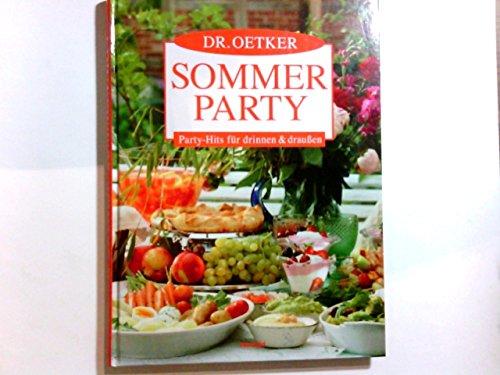 Dr. Oetker Sommerparty : Party-Hits für drinnen & draußen. [Red.: Jasmin Gromzik ; Miriam Krampitz. Innenfotos: Thomas Diercks ...]