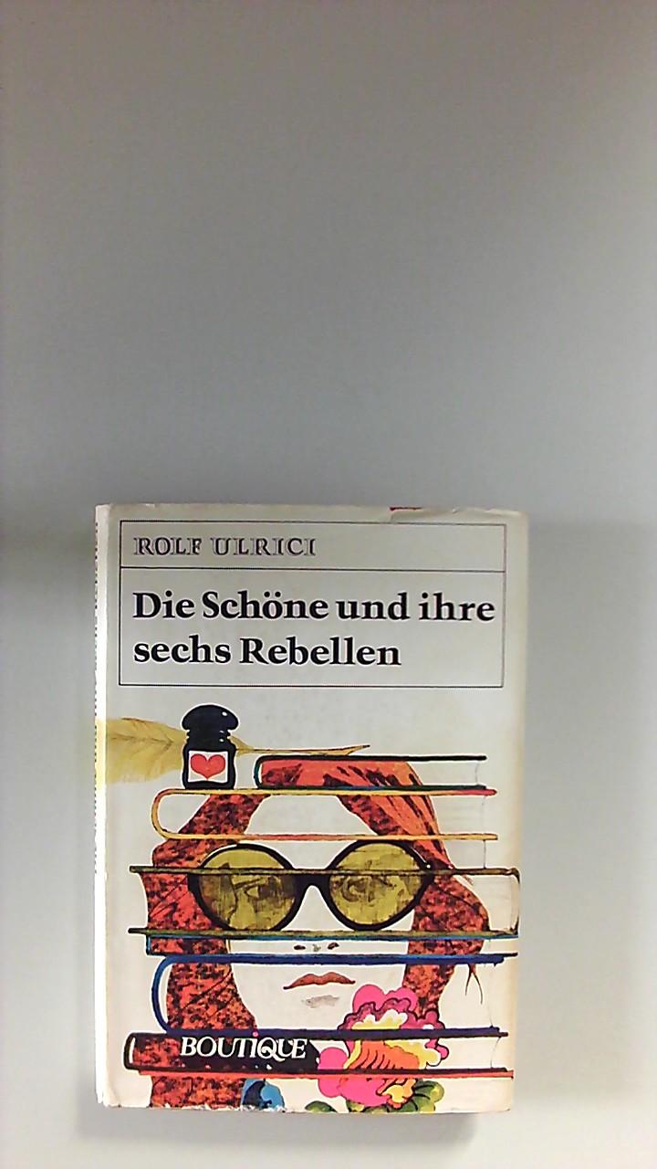 Die Schöne und ihre sechs Rebellen : Roman. [Ill.: Detlev Richter]