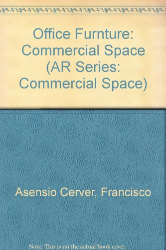 Francisco Asensio, Cerver: Commercial Space. Office Furniture