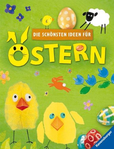 Die schönsten Ideen für Ostern