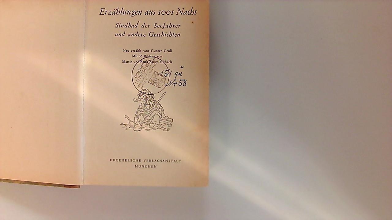 Gunter Groll: Erzählungen aus 1001 Nacht- Sindbad Der Seefahrer und andere Geschichten Neu erzählt von Gunter Groll, mit 35 Bildern von R. Michaels.
