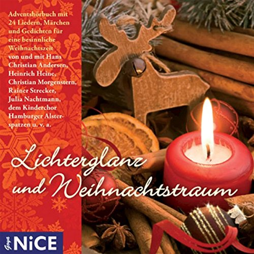 Lichterglanz und Weihnachtstraum Adventshörbuch mit 24 Liedern, Märchen und Gedichten