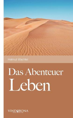 Helmut, Wachtel: Das Abenteuer Leben