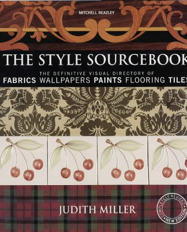 The Style Sourcebook The Definitive Visual Directory of Fabrics, Wallpapers, Paints, Flooring, Tiles