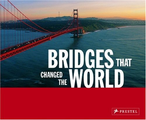 Bernhard, Graf: Bridges that Changed the World