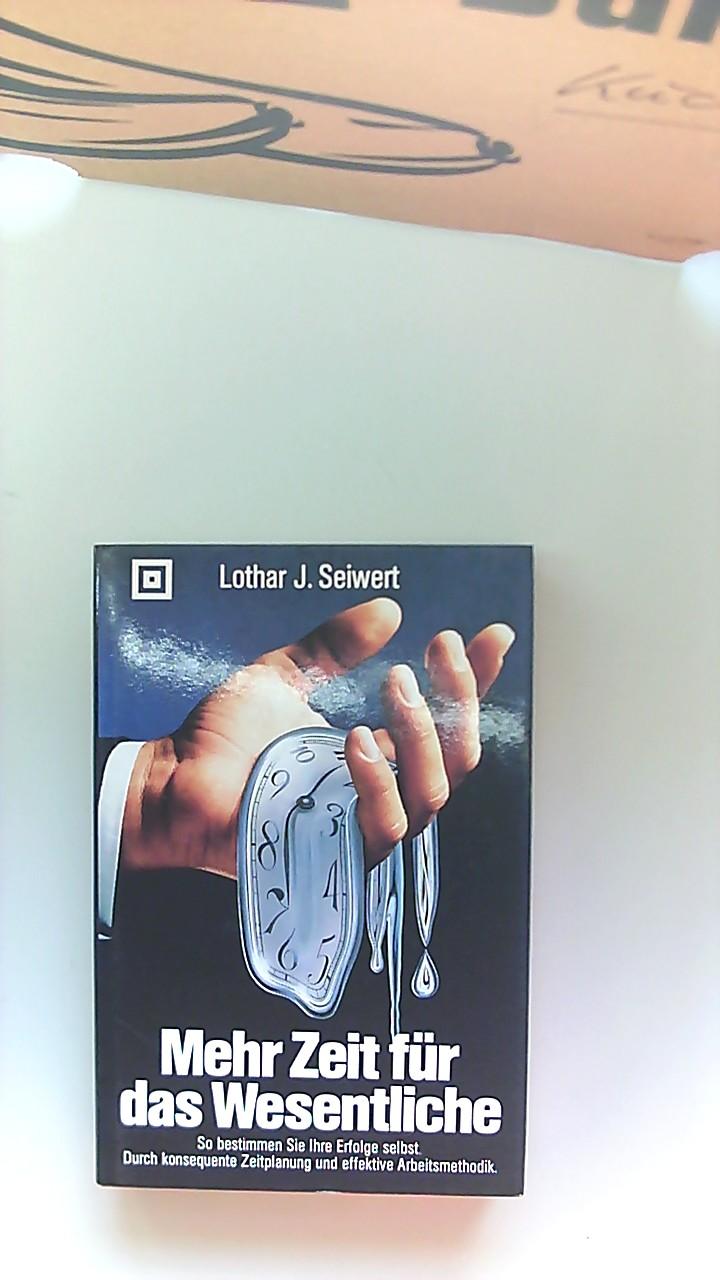 Mehr Zeit für das Wesentliche : so bestimmen Sie Ihre Erfolge selbst durch konsequente Zeitplanung u. effektive Arbeitsmethodik. Lothar J. Seiwert 6. durchges. Aufl.