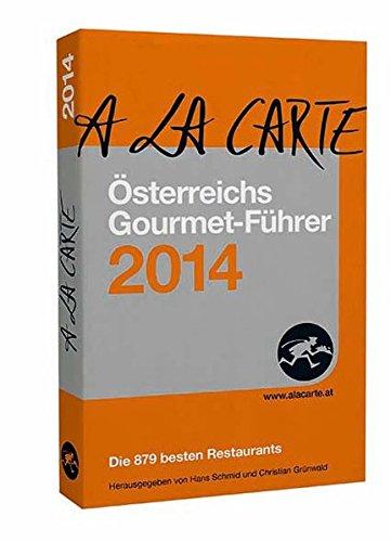 A la carte 2014, 3 Bde Österreichs Gourmet-Führer; Österreichs Delikatessen-Führer; Österreichs Wein-F.
