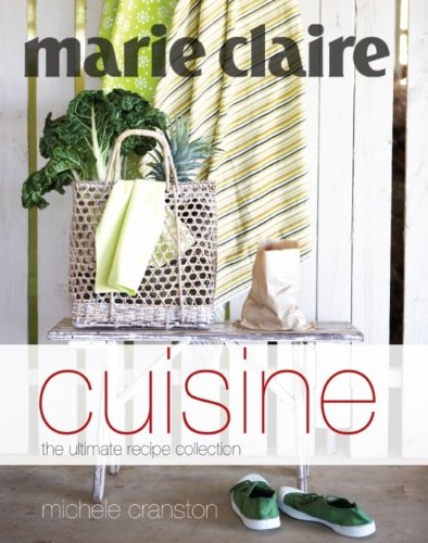 Marie Claire Cuisine The Ultimate Recipe Colection