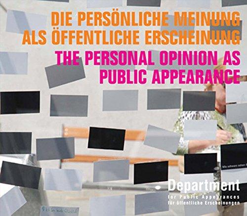 Departement for Public Appearances für öffentliche Erscheinungen Die persönliche Meinung als öffentliche Erscheinung