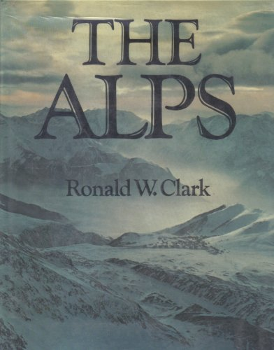 Ronald W., Clark: The Alps
