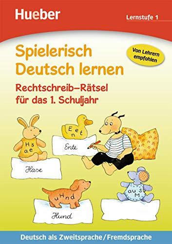 Spielerisch Deutsch lernen - Rechtschreib-Rätsel für das 1. Schuljahr Deutsch als Zweitsprache/Fremdsprache, Lernstufe 1