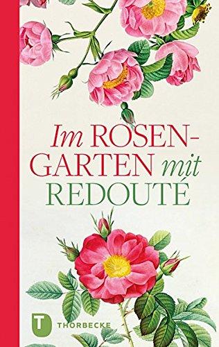 Im Rosengarten mit Redouté