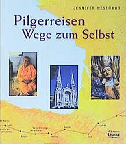 Jennifer, Westwood: Pilgerreisen, Wege zum Selbst.