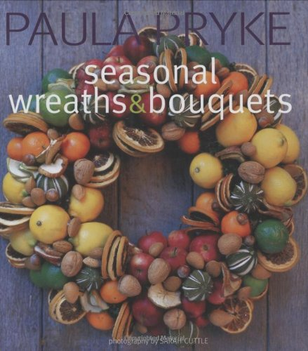 Paula, Pryke: Seasonal Wreaths and Bouquets