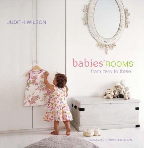 Judith, Wilson: Babies' Rooms. From Zero to Three