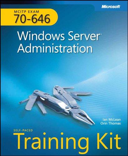 Windows Server Administration. MCITP Self-Paced Training Kit (Exam 70-646)