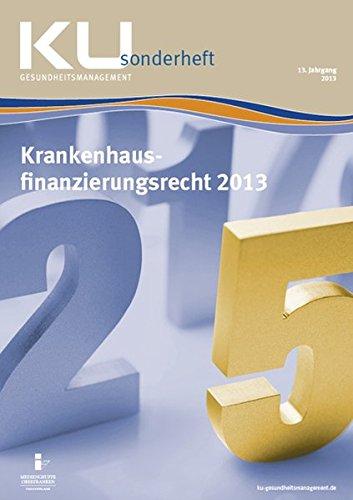 Krankenhausfinanzierungsrecht 2013 KU Sonderheft